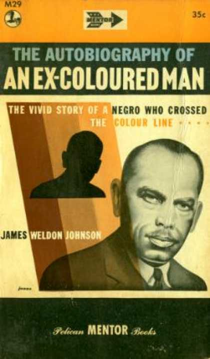 ex-colored man essay Notes for essay james weldon johnson - the autobiography of an ex-colored man 1912 anon 1927 with credit published during harlem renaissance johnson.
